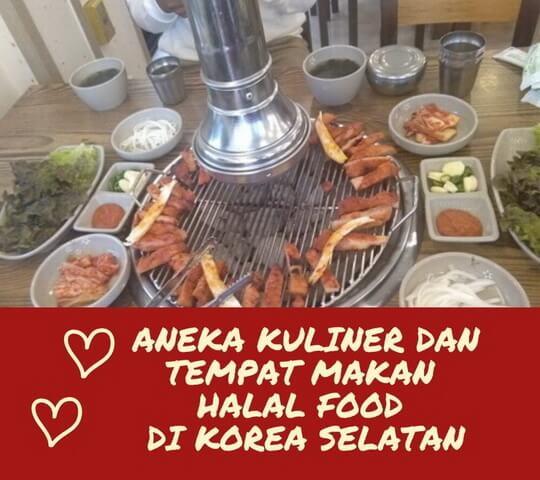 Aneka Kuliner dan Tempat Makan Halal Food di Korea Selatan