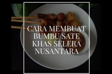 Cara Membuat Bumbu Sate Khas Selera Nusantara