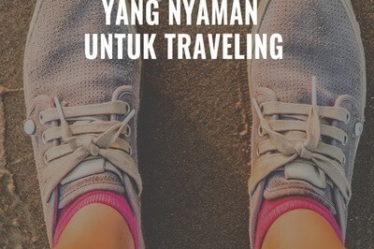 Cara Memilih Alas Kaki yang Nyaman untuk Traveling