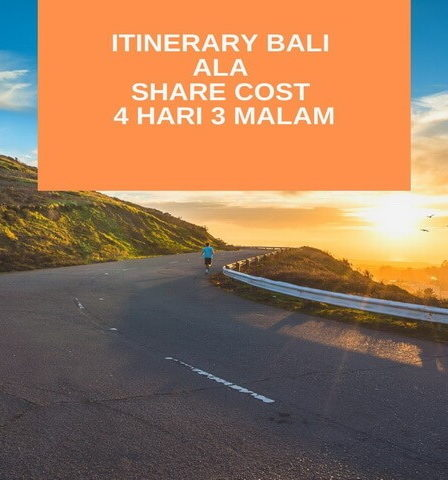 Itinerary Bali Ala Share Cost 4 Hari 3 Malam