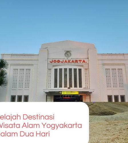 Jelajah Destinasi Wisata Alam Yogyakarta dalam Dua Hari