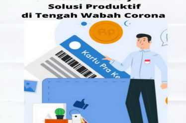 Kartu Prakerja Solusi Produktif di Tengah Wabah Corona