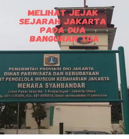 Melihat Jejak Sejarah Jakarta pada Dua Bangunan Tua