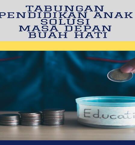 Tabungan Pendidikan Anak Solusi Masa Depan Buah Hati