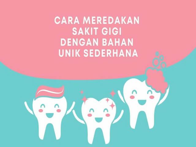 Cara Meredakan Sakit Gigi dengan Bahan Unik Sederhana