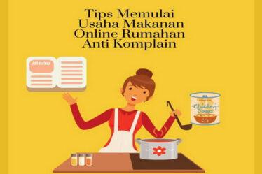 Tips Memulai Usaha Makanan Online Rumahan Anti Komplain