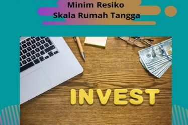 Cara Investasi Minim Resiko Skala Rumah Tangga