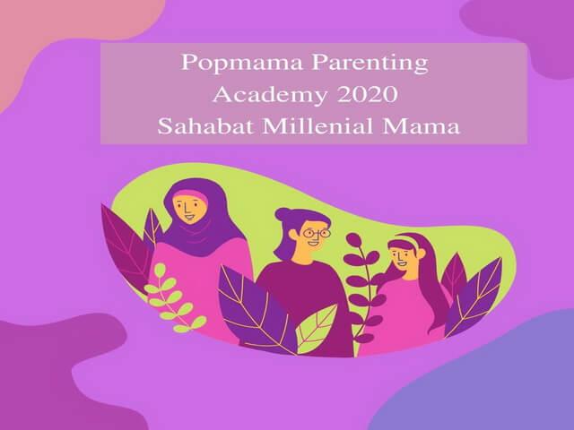 Popmama Parenting Academy 2020 Sahabat Millenial Mama