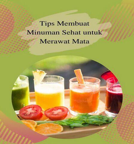 Tips Membuat Minuman Sehat untuk Merawat Mata