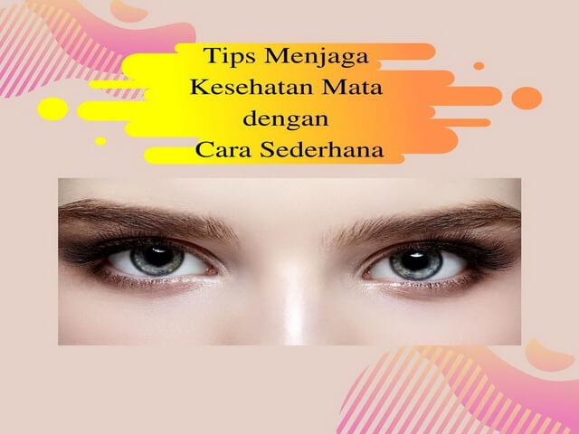 Tips Menjaga Kesehatan Mata dengan Cara Sederhana