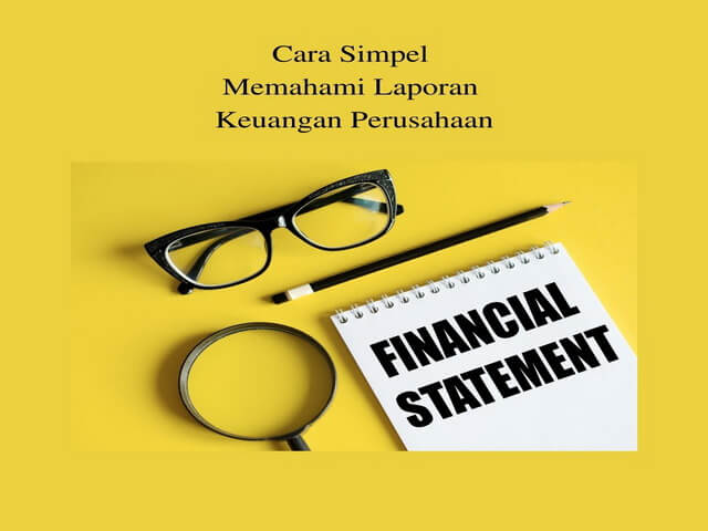 Cara Simpel Memahami Laporan Keuangan Perusahaan