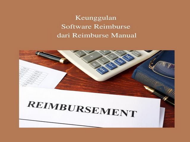 Keunggulan Software Reimburse dari Reimburse Manual