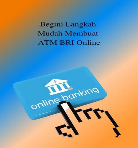 Begini Langkah Mudah Membuat ATM BRI Online