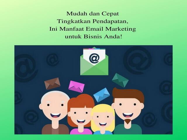 Mudah dan Cepat Tingkatkan Pendapatan, Ini Manfaat Email Marketing untuk Bisnis Anda!