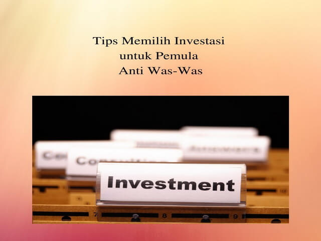 Tips Memilih Investasi untuk Pemula Anti Was-Was