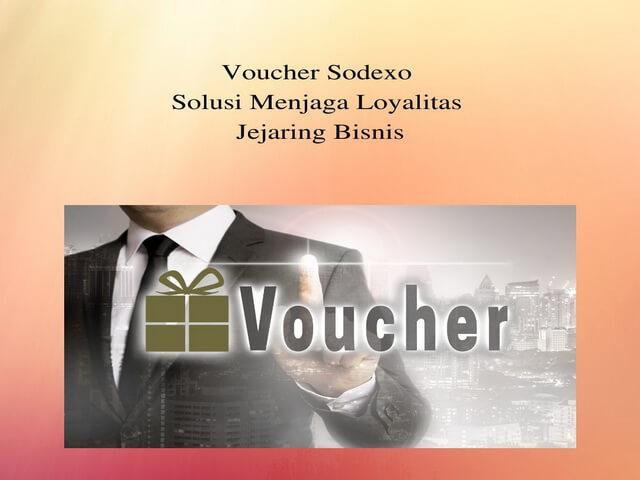 Voucher Sodexo Solusi Menjaga Loyalitas Jejaring Bisnis