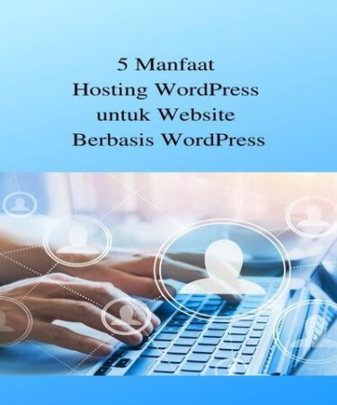5 Manfaat Hosting WordPress untuk Website Berbasis WordPress