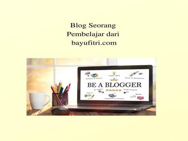 Blog Seorang Pembelajar dari bayufitri.com