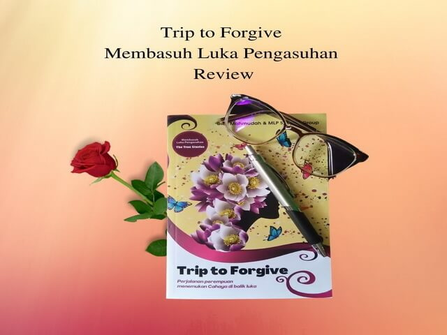 Trip to Forgive Membasuh Luka Pengasuhan Review