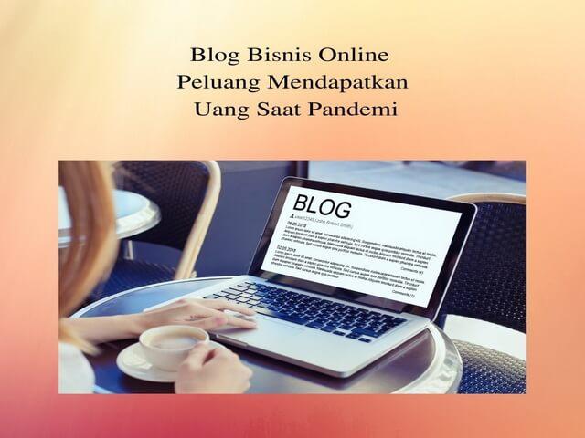 Blog Bisnis Online Peluang Mendapatkan Uang Saat Pandemi
