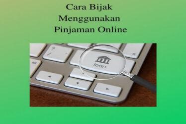 Cara Bijak Menggunakan Pinjaman Online