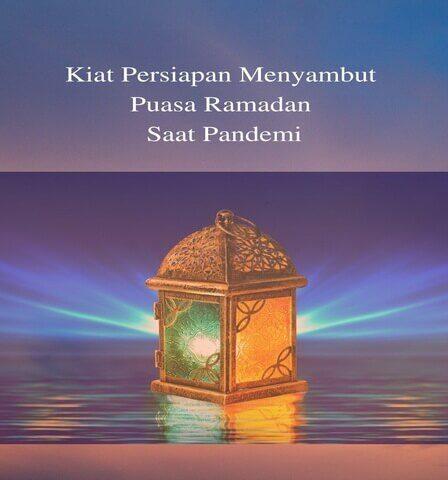 Kiat Persiapan Menyambut Puasa Ramadan Saat Pandemi