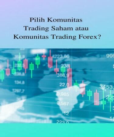 Pilih Komunitas Trading Saham atau Komunitas Trading Forex?