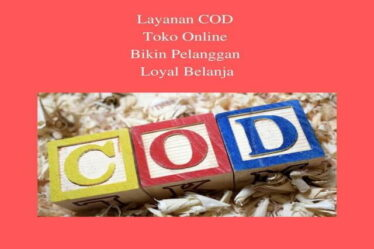 Layanan COD Toko Online Bikin Pelanggan Loyal Belanja